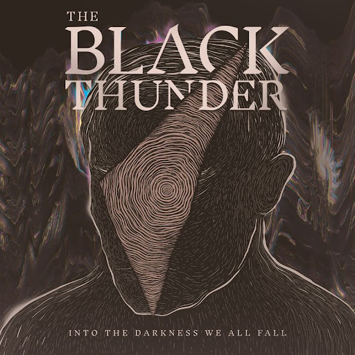 """THE BLACK THUNDER - """"INTO THE DARKNESS WE ALL FALL"""""""