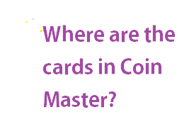 Where are the cards in Coin Master.How many cards can you send a day on coin masterere are the cards in Coin Master.Do you send gold cards to Coin Master.