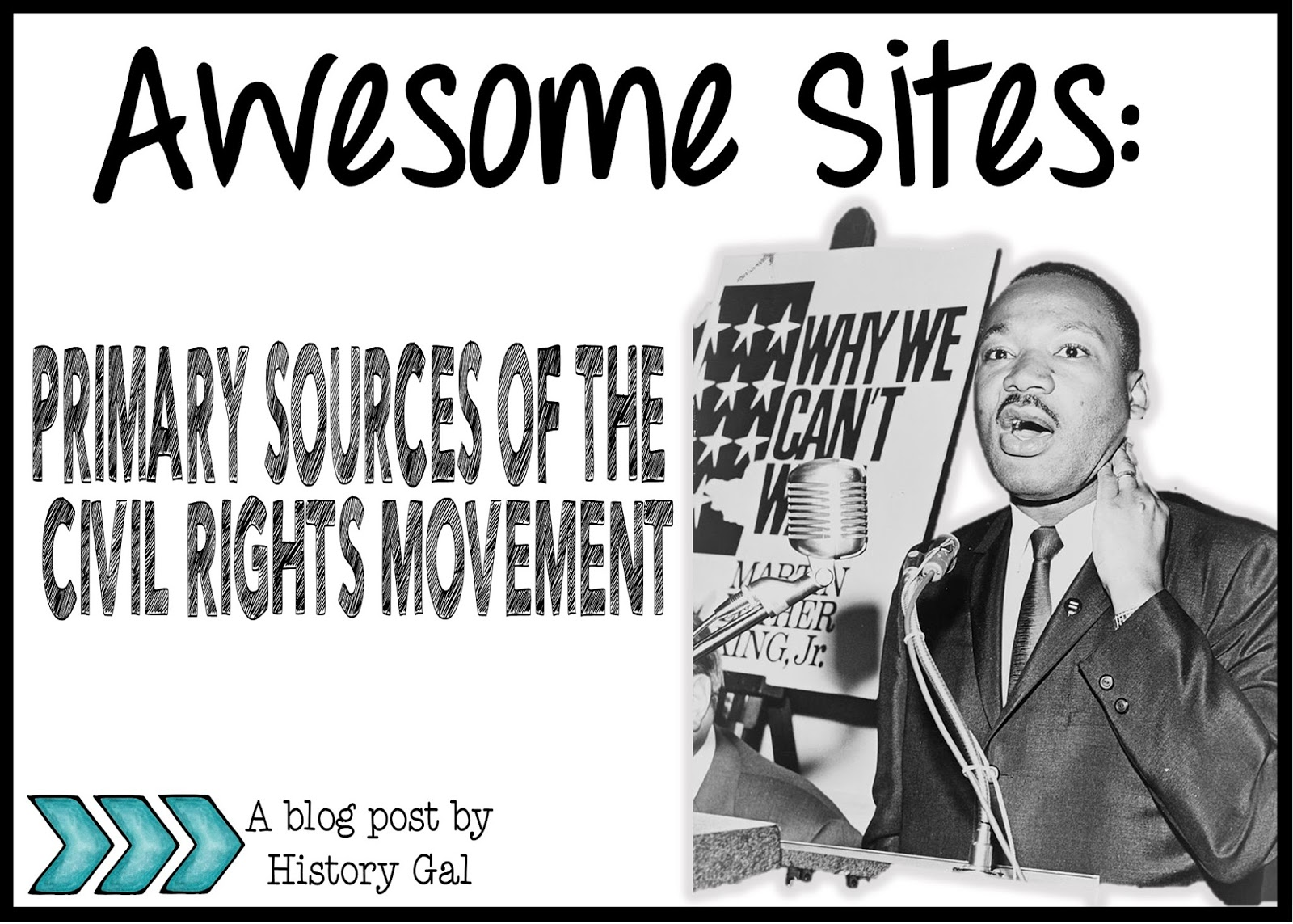 A Collection of Primary Sources to Use When Teaching about the Civil Rights Movement By History Gal