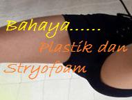 Bahaya Plastik dan Stryofoam