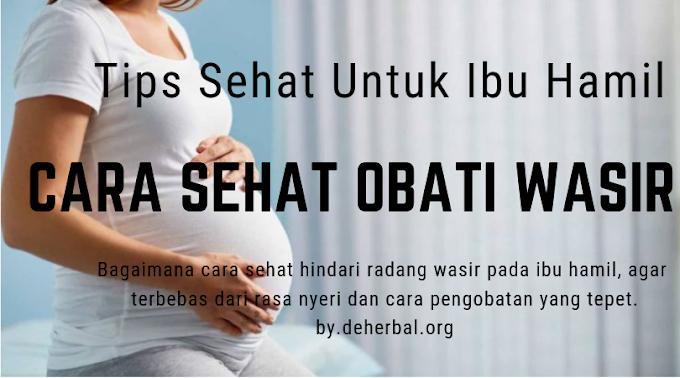 cara penyembuhan ambeyen pada ibu lagi mengandung tanpa operasi