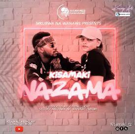 AUDIO Kisamaki - Nazama Mp3 Download
