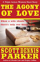 http://scottdennisparker.com/westerns/the-agony-of-love/