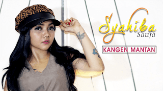 Lirik Lagu Kangen Mantan - Syahiba Saufa