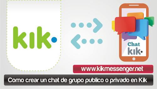 Como crear un chat de grupo publico o privado en Kik