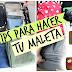 10 Consejos para organizar tu maleta de viaje