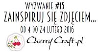 http://cherrycraftpl.blogspot.com/2016/02/wyzwanie-15-zainspiruj-sie.html
