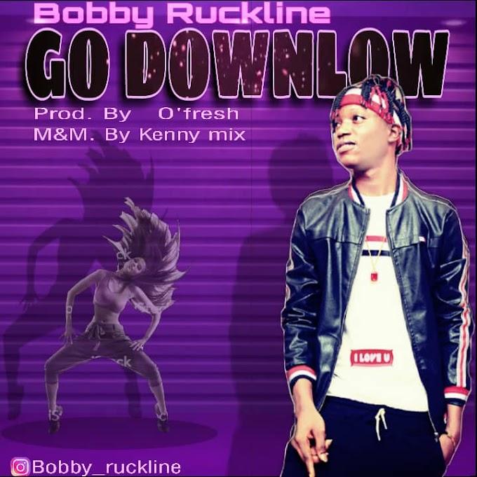 Music: Bobby Ruckline - Go Downlow