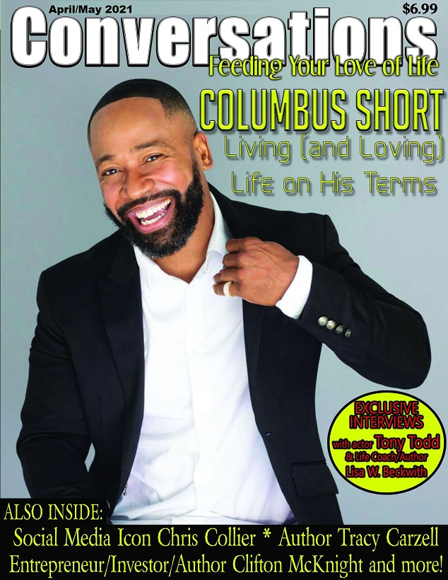 Click the cover to get the Conversations Mag's April/May 2021 Issue for $6.99 on Amazon