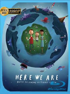 Aquí estamos: Notas para vivir en el planeta Tierra (2020) HD [1080p] Latino [GoogleDrive] SilvestreHD