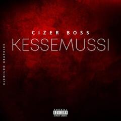 BAIXAR MP3 || Cizer Boss - Kessemussi || 2018
