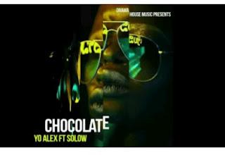 Yo Alex Ft Solow - Chocolate