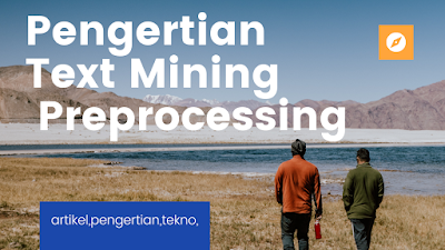 Pengertian Text Mining dan Pengertian Text Preprocessing