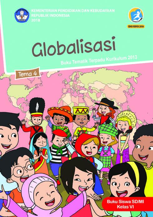 Buku Siswa Tematik SD Kelas VI Tema 4 Globalisasi