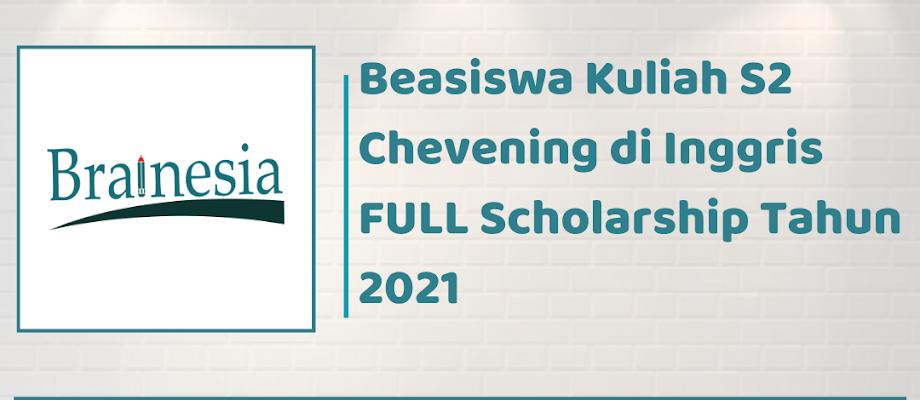 Beasiswa Kuliah S2 Chevening di Inggris FULL Scholarship Tahun 2021