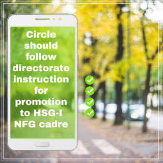 Circle should follow instruction for promotion to grade of HSG-I NFG cadre