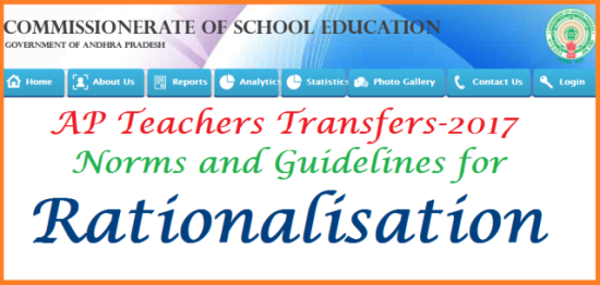 AP Teachers Transfers Rationalisation Norms Online Application Form @cse.ap.gov.in   Guidelines for Andhra Pradesh Teachers Transfers 2017 by Govt of AP Schedule Released. As per the Norms decided by Govt of Andhra Pradesh AP Teachers Transfers will be conducted Online Mode only. Teachers Have to Apply Online at School Education Dept Official Website cse.ap.gov.in. Govt has decided to conduct Rationalisation also. Transfers and Rationalisation of Teachers Schedule Dates will be issued by School Educatin Dept of AP. schedule for Apply Online Preparation of Seniority List as per the norms Display of Seniority Lists cadre wise will available at the Dept Website. Proposed norms and Guidlines issued by CSE AP for 2017