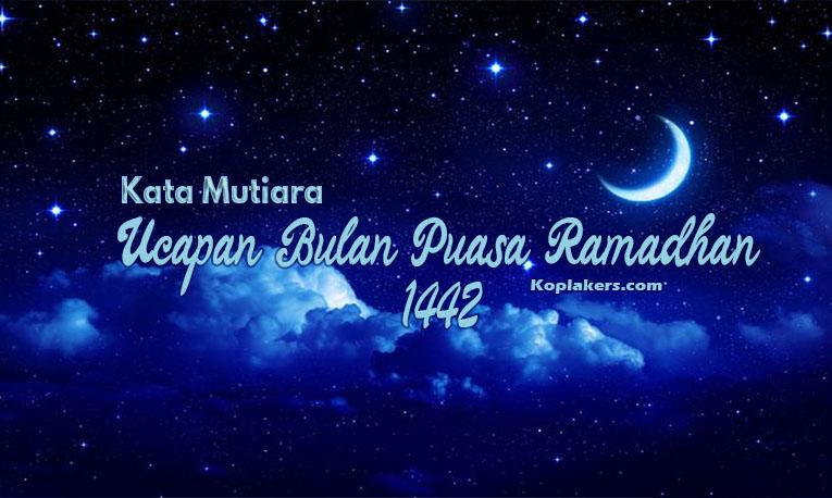 Kumpulan kata ucapan mutiara bulan puasa ramadhan 1442H 2021 terbaru
