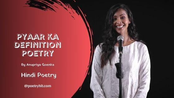 PYAAR KA DEFINITION POETRY - Anupriya Goenka | Hindi Poetry | Poetryhit.com