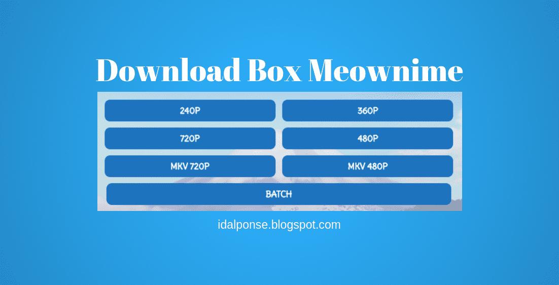 Cara Membuat Download Box Meownime Terbaru