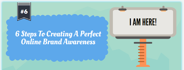 6-steps-to-creating-a-perfect-online-brand-awareness