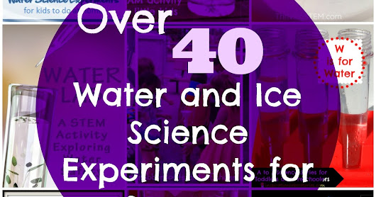 Over 40 Water and Ice Science Activities to Keep You Cool!