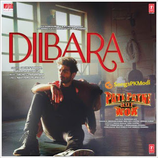 Dilbara (Pati Patni Aur Woh) Mp3 Song Download