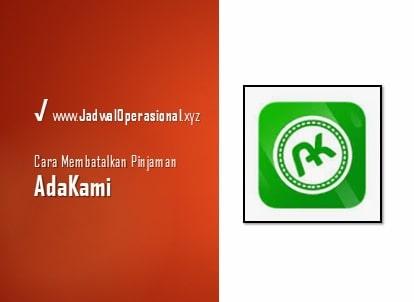 Cara Membatalkan Pinjaman di Adakami