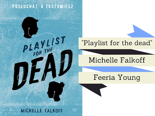"""Playlist for the dead"" Michelle Falkoff"