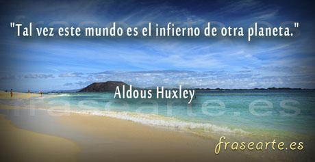 Frases para la vida, Aldous Huxley