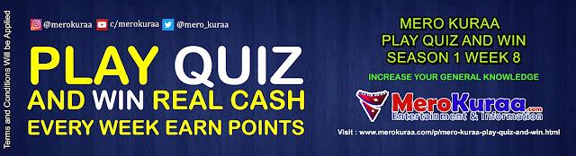 Mero Kuraa Play Quiz and Win Season 1 Week 8