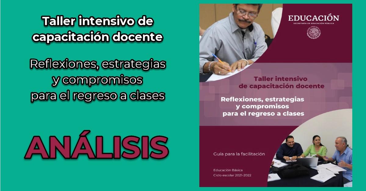 """Taller intensivo de capacitación docente """"Reflexiones, estrategias y compromisos  para el regreso a clases"""""""
