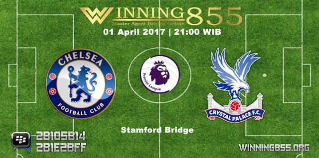 Prediksi Skor Chelsea vs Crystal Palace 01 April 2017