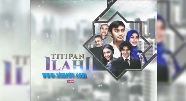 Sinopsis Titipan Ilahi ANTV Minggu 7 Juni 2020 - Episode 7