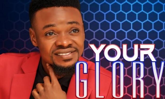 GOSPEL MUSIC: Emmanuel Apochi – Your Glory
