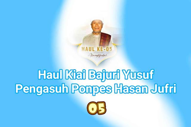 Memperingati Haul ke 5 Kiai Bajuri Yusuf Pengasuh Pondok Pesantren Hasan Jufri