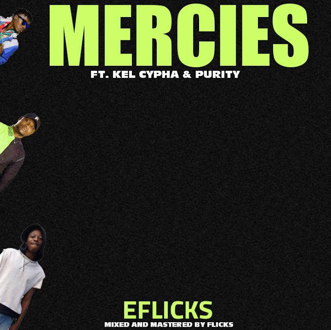 Eflicks — Mercies Ft. Kel Cypha & Purity