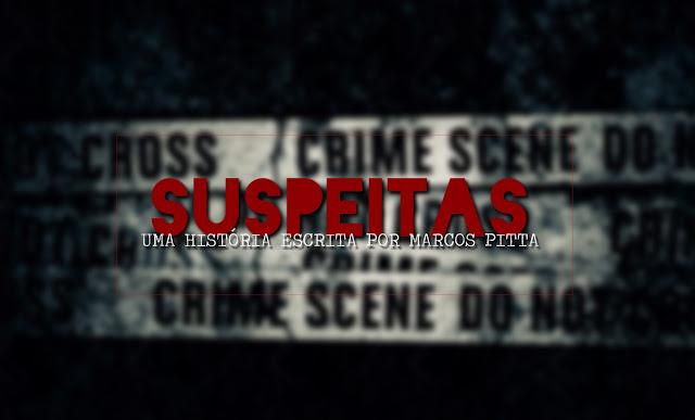 Novela Escrita | Suspeitas - Último Capítulo