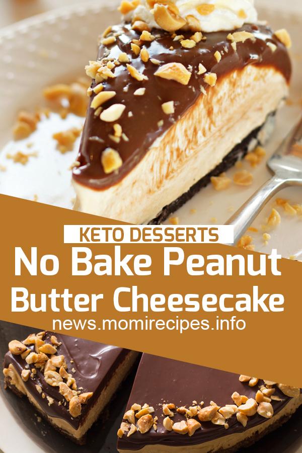 No Bake Peanut Butter Cheesecake   Keto, keto recipe, keto dessert, Dessert Recipes Easy, Dessert Recipes Healthy, Dessert Recipes For A Crowd, Dessert Recipes Peach, Dessert Recipes Simple, Dessert Recipes Best, Dessert Recipes Fall, Dessert Recipes Chocolate, Dessert Recipes For Summer, Dessert Recipes Videos, Dessert Recipes No Bake, Dessert Recipes Fancy, Dessert Recipes Cake. #ketorecipe #ketodesserts #dessertrecipe #nobake #peanutbutter #cheesecake
