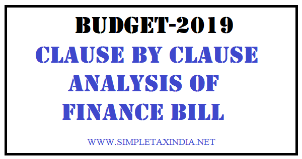 CLAUSE BY CLAUSE ANALYSIS OF BUDGET-2019 | SIMPLE TAX INDIA