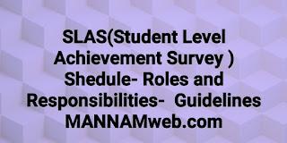 SLAS(Student Level Achievement Survey ) Shedule- Roles and Responsibilities- Complete Guidelines MANNAMweb.com