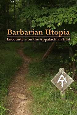 Barbarian Utopia: Encounters on the Appalachian Trail (2019)