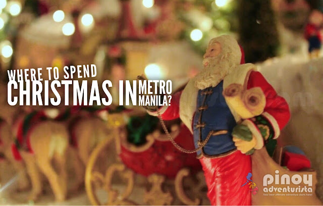 Best Things to Do and Places to Spend the Christmas Holidays in Metro Manila