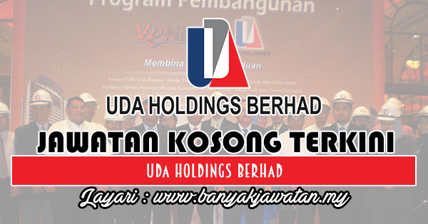 Jawatan Kosong 2018 di UDA Holdings Berhad