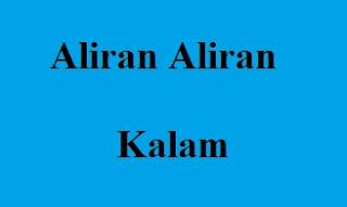 Macam Aliran Kalam Islam