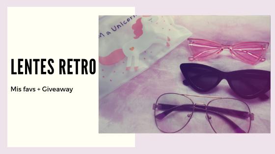 Mis Favs: Lentes Retro | +Giveaway ¡Sorpresa!
