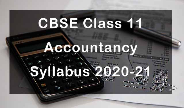 CBSE Class 11 Accountancy Syllabus 2020-21