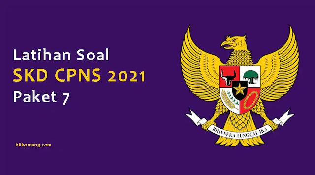 Latihan Soal SKD CPNS 2021 Pdf Paket 7 (100 Soal TIU, TWK & TKP)