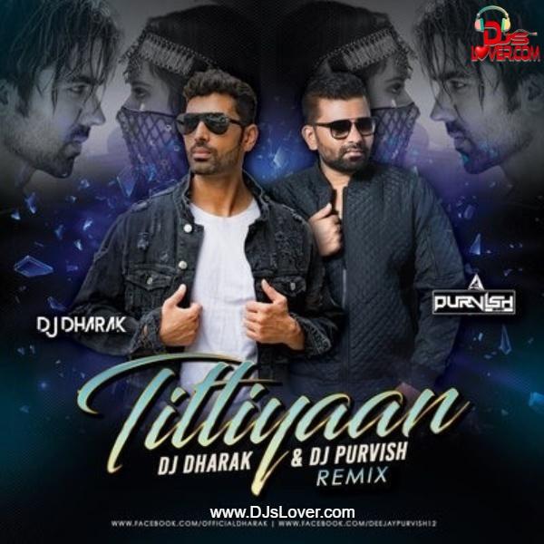 Titliaan Remix DJ Dharak X DJ Purvish