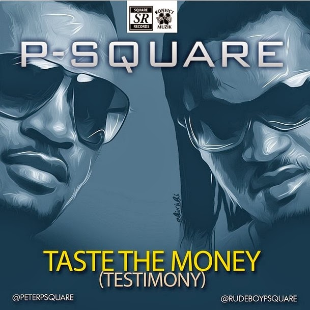P Square - Taste The Money(Testimony) @peterpsquare @rudeboypsquare image